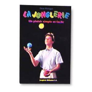Livre : La Jonglerie - Un Plaisir Simple et Facile-0
